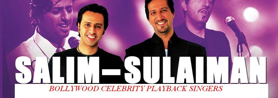 "Bollywood Celebrity playback Singers  ""SALIM SULEMAN"""